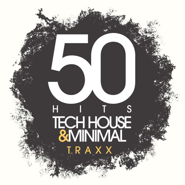 50 hits tech house and minimal traxx various artists for Minimal house artists