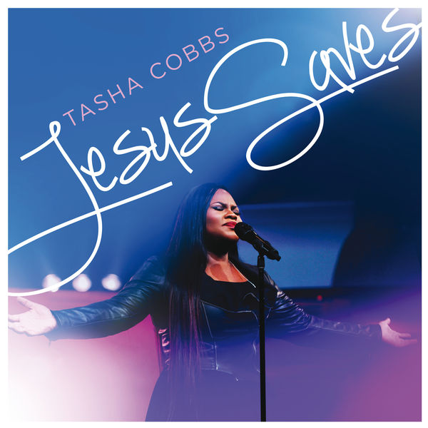 tasha cobbs jesus saves mp3 download waptrick