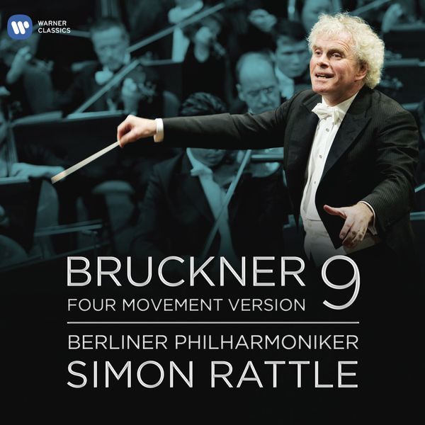 Sir Simon Rattle - Bruckner: Symphony No. 9 - 4 Movement Version (Édition StudioMasters)