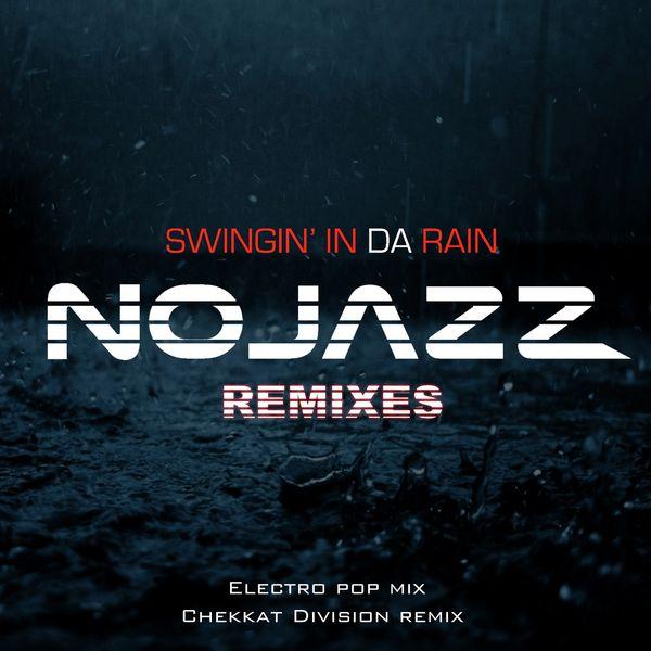 NoJazz - Swingin' in da Rain