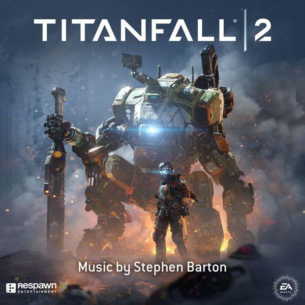 STEPHEN BARTON - Titanfall 2 (Original Soundtrack)