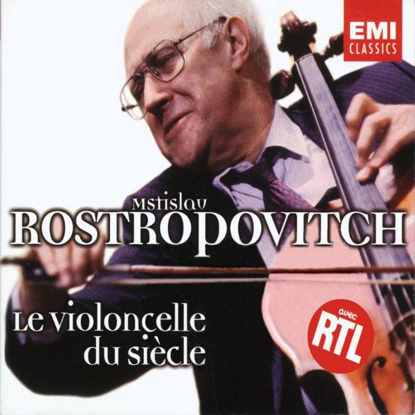 Mstislav Rostropovich - Le Violoncelle du siècle