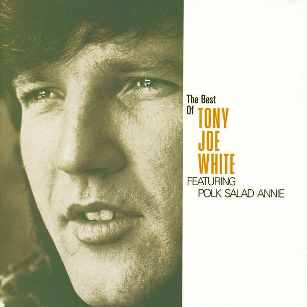 "Tony Joe White - The Best Of Tony Joe White featuring ""Polk Salad Annie"""