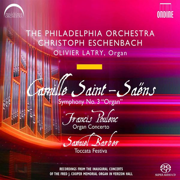 "Olivier Latry - Francis Poulenc : Organ Concerto in G minor - Camille Saint-Saëns : Symphony No. 3, ""Organ"" - Samuel Barber : Toccata festiva"