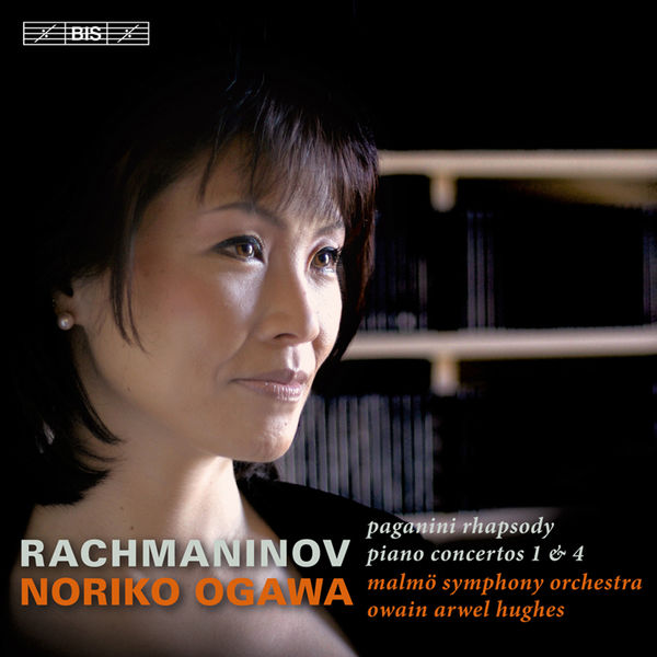 Noriko Ogawa - Rachmaninov : Piano Concertos Nos. 1 & 4 - Rhapsody on a Theme of Paganini