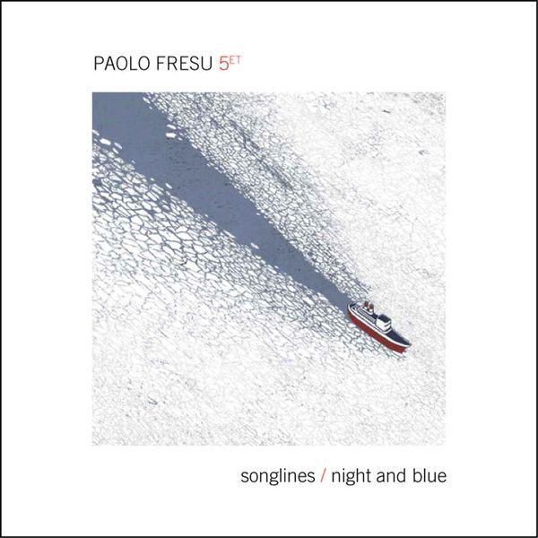 Paolo Fresu - Songlines / Night & Blue