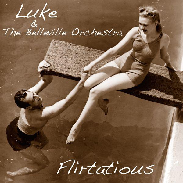 Luke & The Belleville Orchestra - Flirtatious
