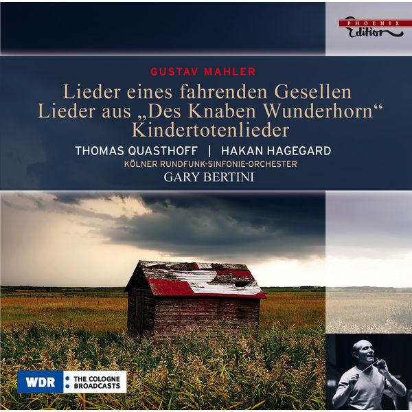 Thomas Quasthoff - Mahler, G.: Lieder Eines Fahrenden Gesellen / Kindertotenlieder / Des Knaben Wunderhorn (Excerpts)