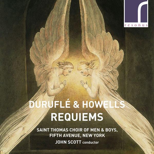 Saint Thomas Choir of Men & Boys, Fifth Avenue, New York - Duruflé & Howells: Requiems