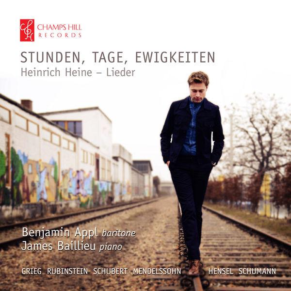 Benjamin Appl - Stunden, Tage, Ewigkeiten: Heinrich Heine – Lieder