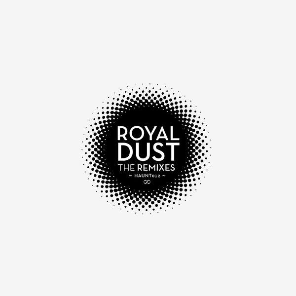 Royal Dust - Royal Dust Remixes