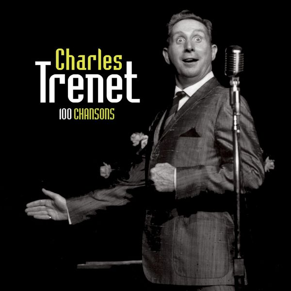 Charles Trenet - 100 Chansons