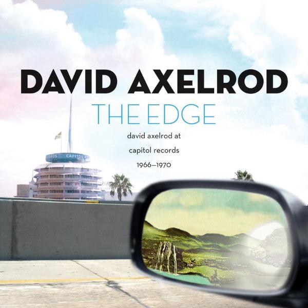 David Axelrod - The Edge: David Axelrod At Capitol Records 1966-1970