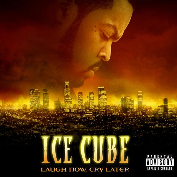 Ice cube laugh now cry later album download zip.