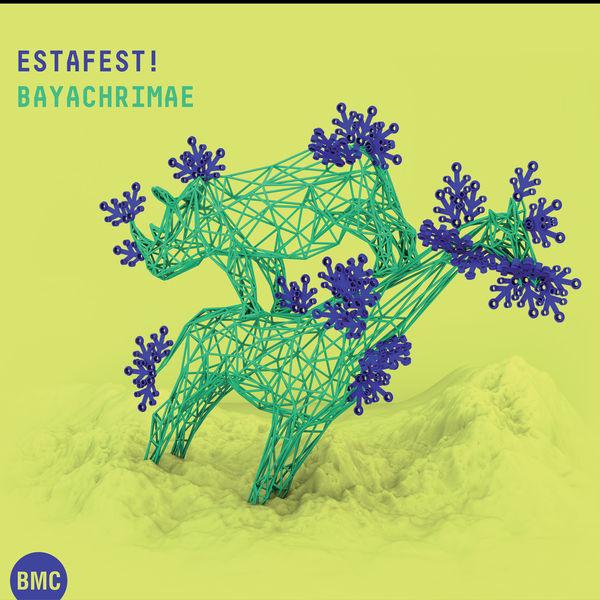 Estafest! - Bayachrimae