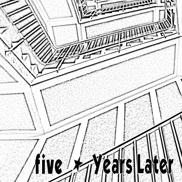 Years Later - Five
