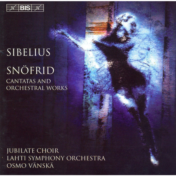 Stina Ekblad - SIBELIUS: Snofrid / Cantata for the Coronation of Nicholas II / Rakastava