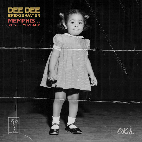 Dee Dee Bridgewater|Memphis ... Yes, I'm Ready