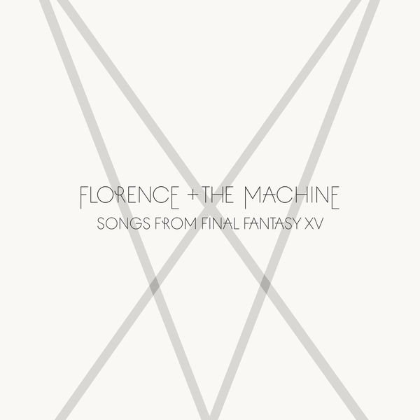 Florence + The Machine - Songs From Final Fantasy XV