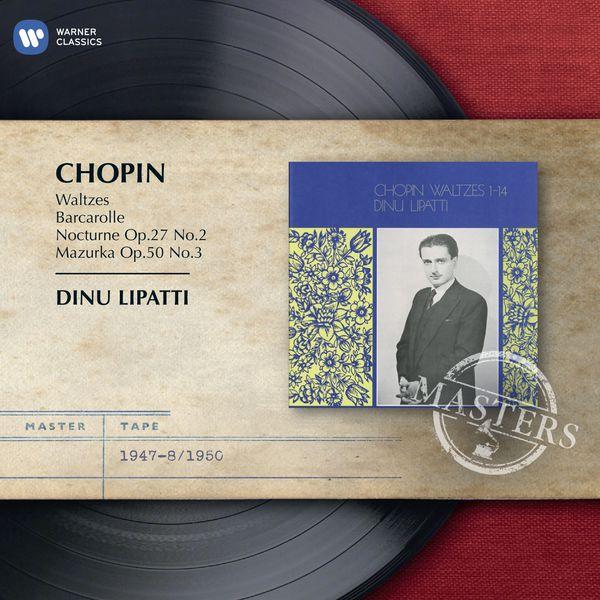 Dinu Lipatti - Chopin: Waltzes