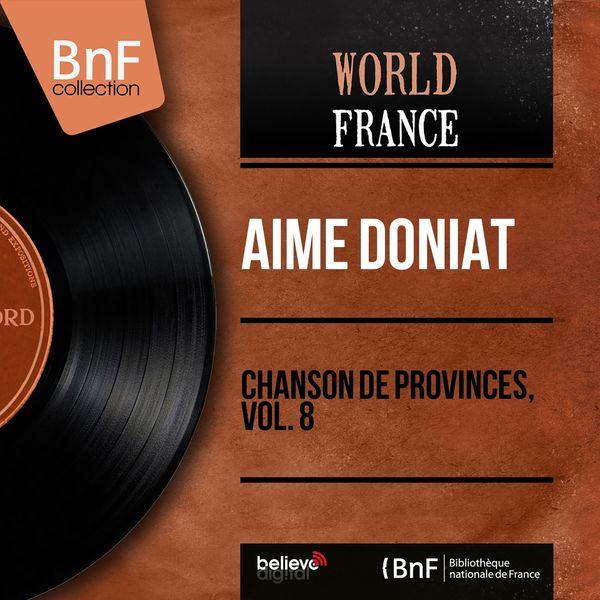 Aimé Doniat - Chanson de provinces, vol. 8 (feat. Marcel Cariven et son orchestre) [Mono Version]