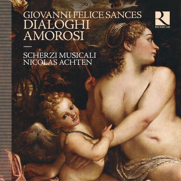 Nicolas Achten - Giovanni Felice Sances : Dialoghi Amorosi