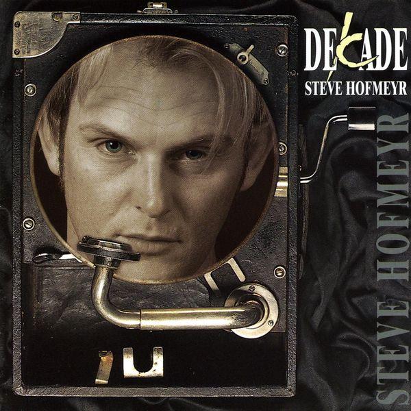 Steve Hofmeyr - Decade