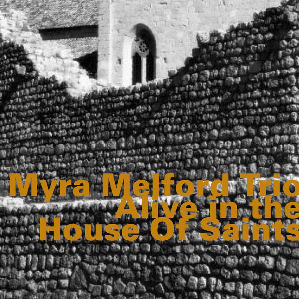 Myra Melford - Alive in the House of Saints (Live)
