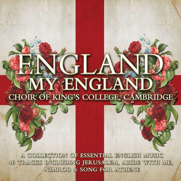 King's College Choir, Cambridge - King's College Choir: England my England