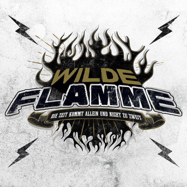 Wilde Flamme - Die Zeit kommt allein und nicht zu zweit
