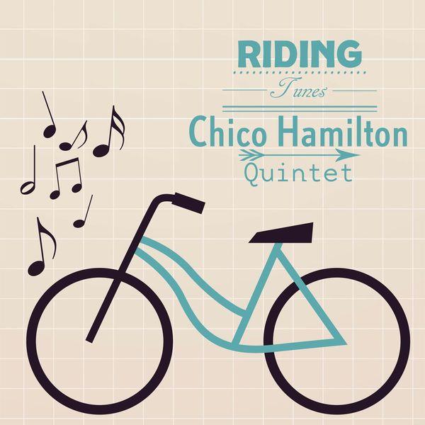 Chico Hamilton Quintet - Riding Tunes
