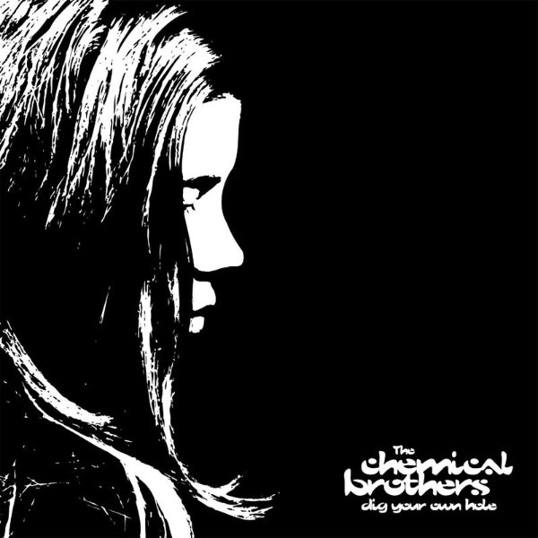 The Chemical Brothers - Dig Your Own Hole