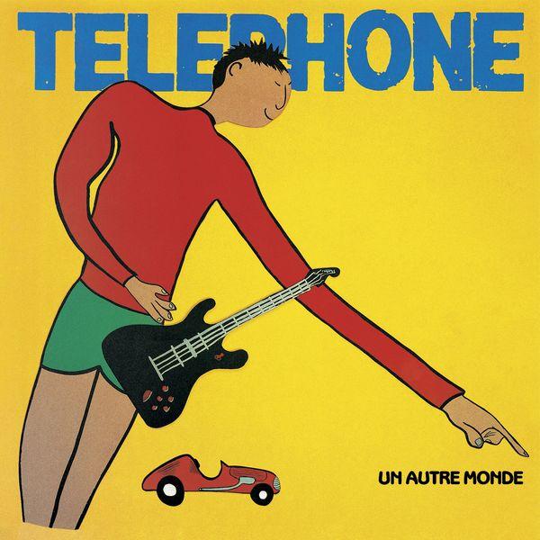 Téléphone - Un autre monde (Remasterisé en 2015)