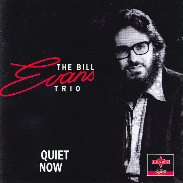 Bill Evans Trio - Quiet Now