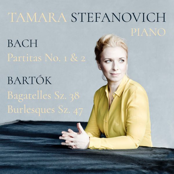 Tamara Stefanovich - Bach Partitas No. 1 & 2 & Bartók Bagatelles Sz. 38 and Burlesques Sz. 47