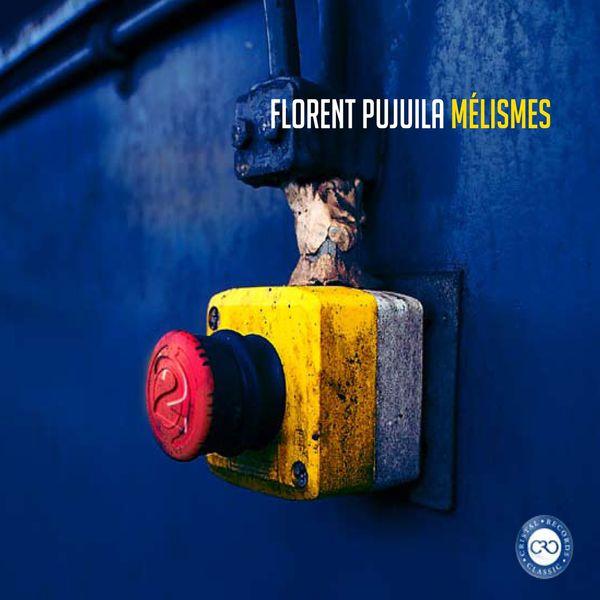 Florent Pujuila - Mélismes