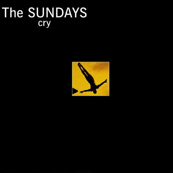 The Sundays|Cry