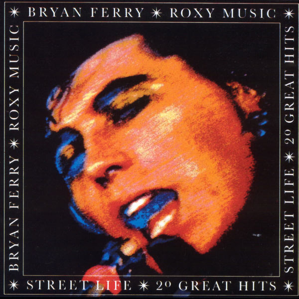 Bryan Ferry - Street Life - 20 Greatest Hits