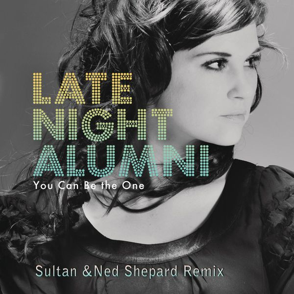 You Can Be The One Late Night Alumni Download And Listen To The
