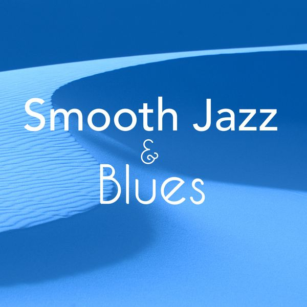 Smooth Jazz & Blues - Sensual and Slow Sax for Romantic