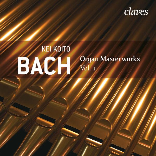 Kei Koito - J. S. BACH - Organ Masterworks, Vol. 1