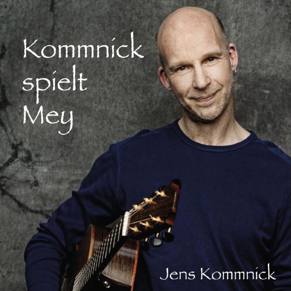 Jens Kommnick - Kommnick Spielt Mey