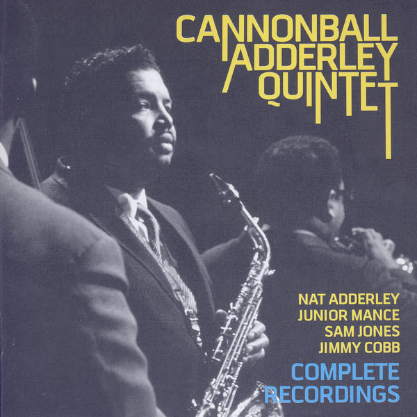 Cannonball Adderley Quintet|Complete Recordings