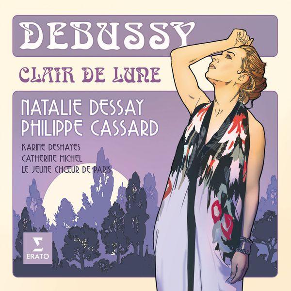 """Natalie Dessay - Claude Debussy : """"Clair de lune"""" (Mélodies - La Damoiselle élue)"""