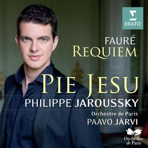 Paavo Järvi/Philippe Jaroussky/Matthias Goerne/Choeur de l'Orchestre de Paris/Orchestre de Paris - Fauré Requiem Pie Jesu