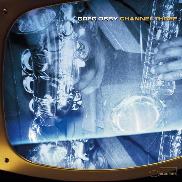 Greg Osby - Channel Three