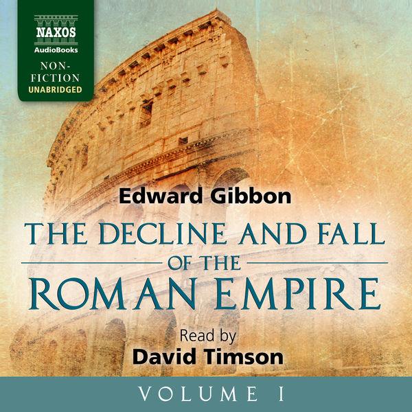David Timson - The Decline and Fall of the Roman Empire, Vol. 1 (Unabridged)