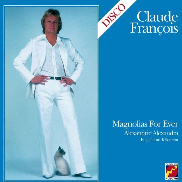 Claude François - Magnolias For Ever