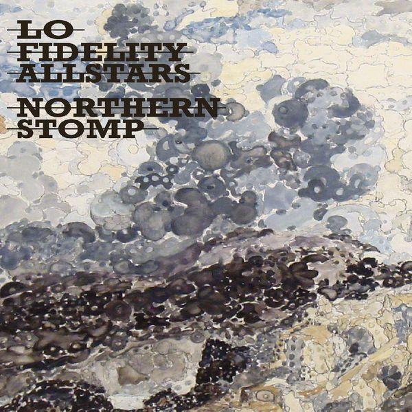 Lo Fidelity Allstars - Northern Stomp