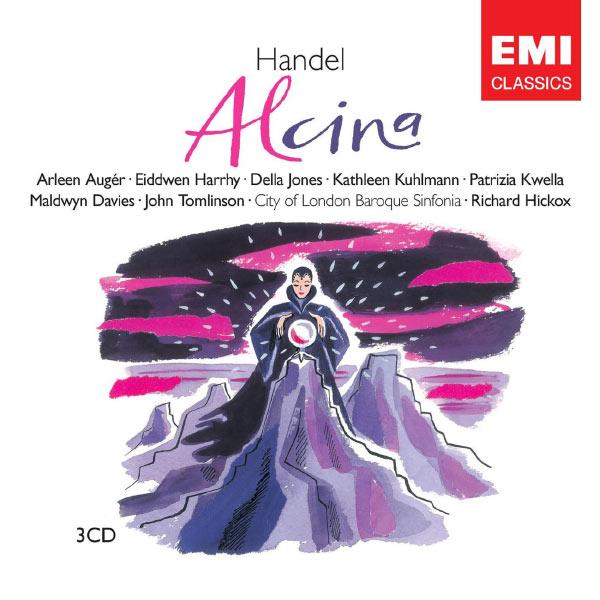 Richard Hickox/City of London Baroque Sinfonia - Haendel : Alcina (Intégrale)